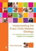 Implementing The Every Child Matters Strategy