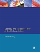 Ecology And Palaeoecology Of Benthic Foraminifera