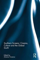 Southern Screens: Cinema, Culture And The Global South