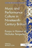 Music And Performance Culture In Nineteenth-century Britain