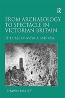 From Archaeology To Spectacle In Victorian England
