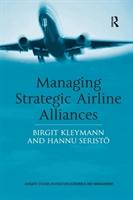 Managing Strategic Airline Alliances
