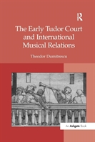 Early Tudor Court And International Musical Relations