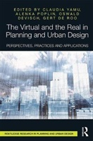 Virtual And The Real In Planning And Urban Design