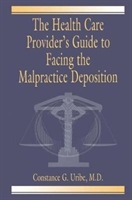 Health Care Provider's Guide To Facing The Malpractice Deposition