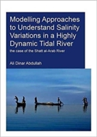 Modelling Approaches To Understand Salinity Variations In A Highly Dynamic Tidal River