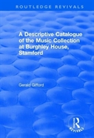 Descriptive Catalogue Of The Music Collection At Burghley House, Stamford
