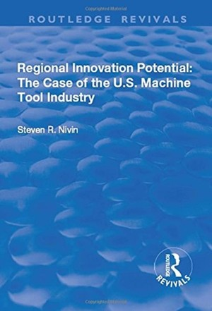 Regional Innovation Potential: The Case Of The U.s. Machine Tool Industry