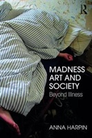 Madness, Art, And Society