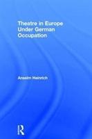 Theatre In Europe Under German Occupation