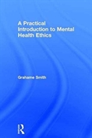 Practical Introduction To Mental Health Ethics