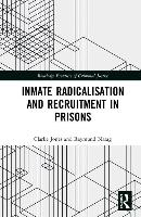Inmate Radicalisation And Recruitment In Prisons