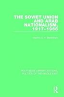 Soviet Union And Arab Nationalism, 1917-1966