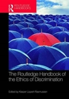 Routledge Handbook Of The Ethics Of Discrimination