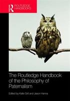 Routledge Handbook Of The Philosophy Of Paternalism