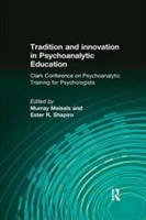 Tradition And Innovation In Psychoanalytic Education