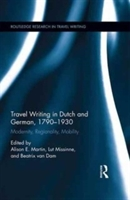 Travel Writing In Dutch And German, 1790-1930