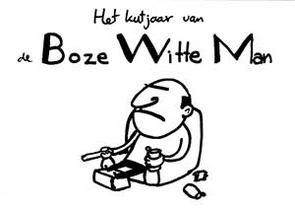 Het kutjaar van de Boze Witte Man