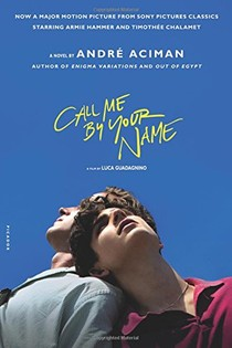 Call Me by Your Name. Movie Tie-In