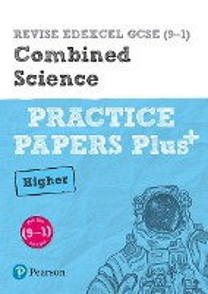 Revise Edexcel Gcse (9-1) Combined Science Higher Practice Papers Plus