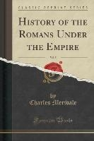 History Of The Romans Under The Empire, Vol. 5 (classic Reprint)