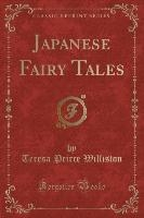 Japanese Fairy Tales (classic Reprint)