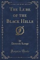 Lure Of The Black Hills (classic Reprint)