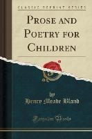 Prose And Poetry For Children (classic Reprint)