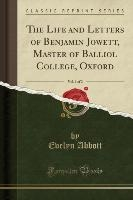 Life And Letters Of Benjamin Jowett, Master Of Balliol College, Oxford, Vol. 1 Of 2 (classic Reprint)