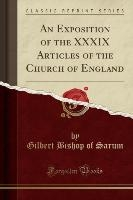 Exposition Of The Xxxix Articles Of The Church Of England (classic Reprint)
