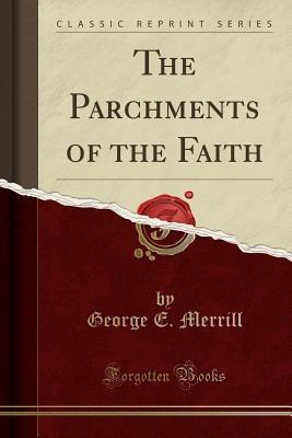 Parchments Of The Faith (classic Reprint)