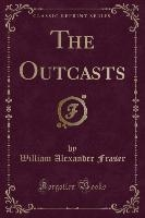 Outcasts (classic Reprint)