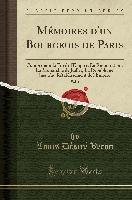 Memoires D'un Bourgeois De Paris, Vol. 1