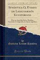 Semantica O, Ensayo De Lexicografia Ecuatoriana