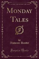 Monday Tales (classic Reprint)
