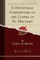 Devotional Commentary On The Gospel Of St. Matthew (classic Reprint)