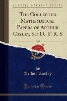 Collected Mathematical Papers Of Arthur Cayley, Sc; D., F. R. S, Vol. 2 (classic Reprint)