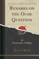 Remarks On The Oude Question (classic Reprint)
