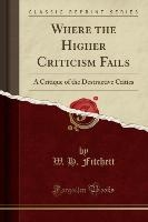 Where The Higher Criticism Fails