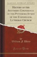 History Of The Southern Conference Of The Pittsburg Synod Of The Evangelical Lutheran Church (classic Reprint)