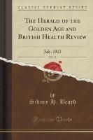 Herald Of The Golden Age And British Health Review, Vol. 13