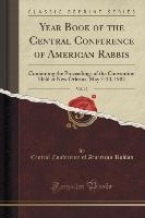 Year Book Of The Central Conference Of American Rabbis, Vol. 12