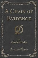 Chain Of Evidence (classic Reprint)