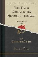 Times Documentary History Of The War, Vol. 6