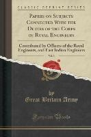 Papers On Subjects Connected With The Duties Of The Corps Of Royal Engineers, Vol. 9