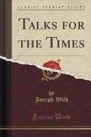 Talks For The Times (classic Reprint)