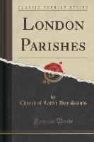 London Parishes (classic Reprint)