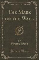 Mark On The Wall (classic Reprint)