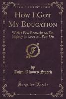 How I Got My Education