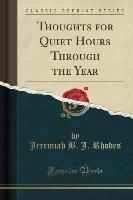 Thoughts For Quiet Hours Through The Year (classic Reprint)